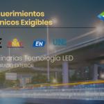 Requisitos Técnicos Exigibles  en Luminarias LED